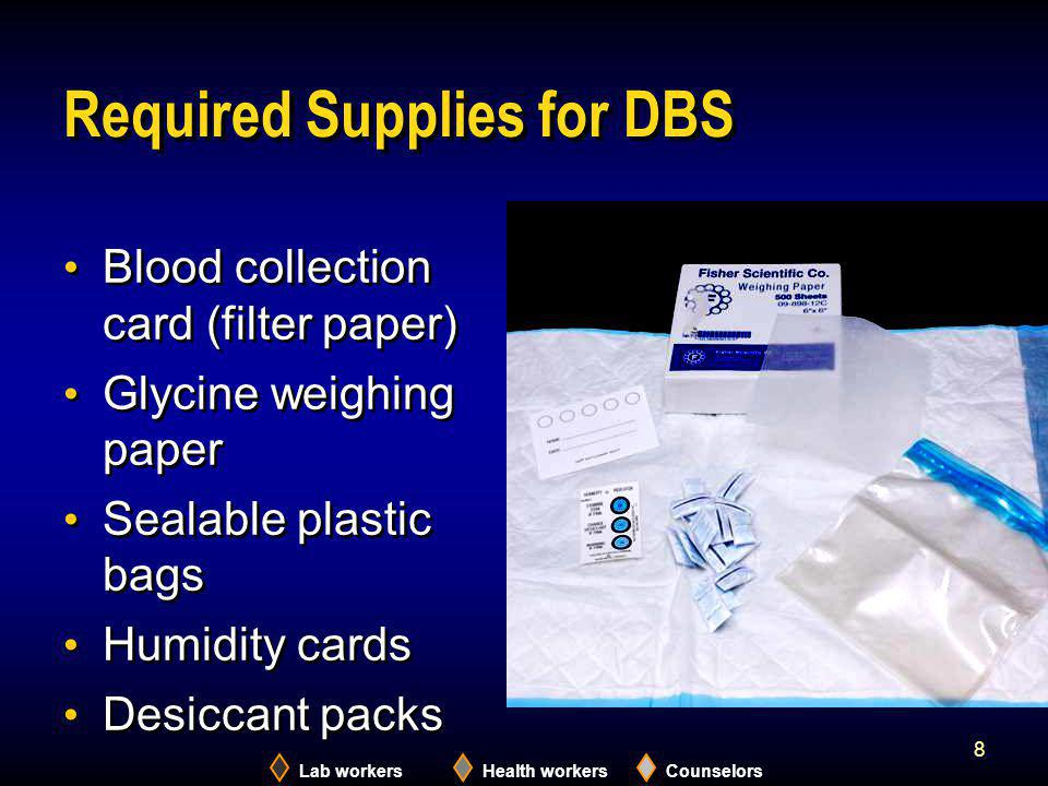 Lab workersHealth workersCounselors 19 How to Package DBS for Shipping 1.