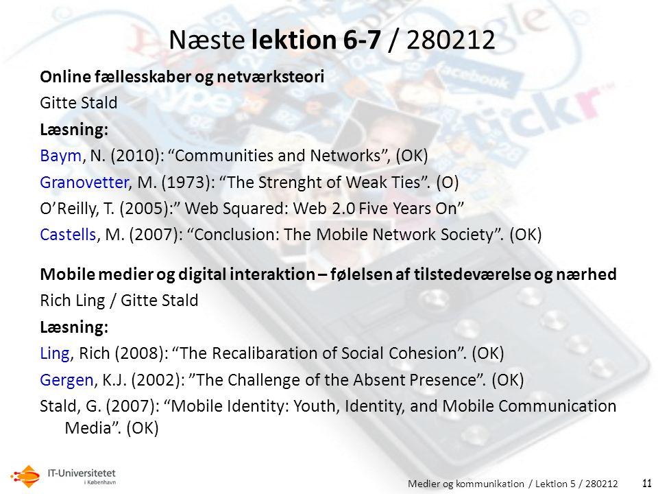 Næste lektion 6-7 / 280212 Online fællesskaber og netværksteori Gitte Stald Læsning: Baym, N.