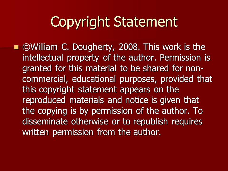 Copyright Statement ©William C. Dougherty, 2008.