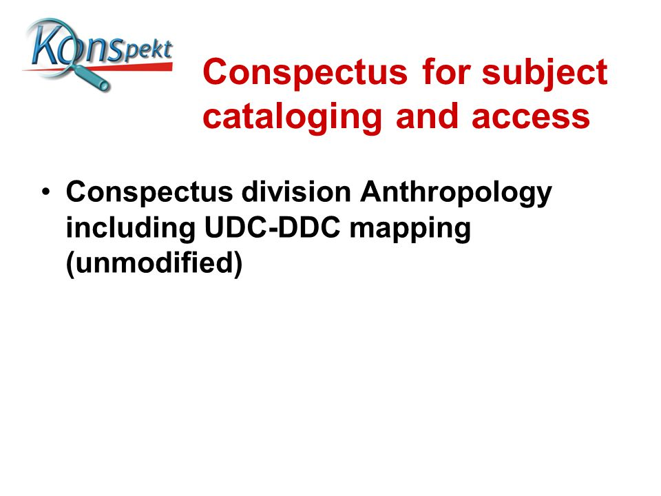 Conspectus for subject cataloging and access Conspectus division Anthropology including UDC-DDC mapping (unmodified)