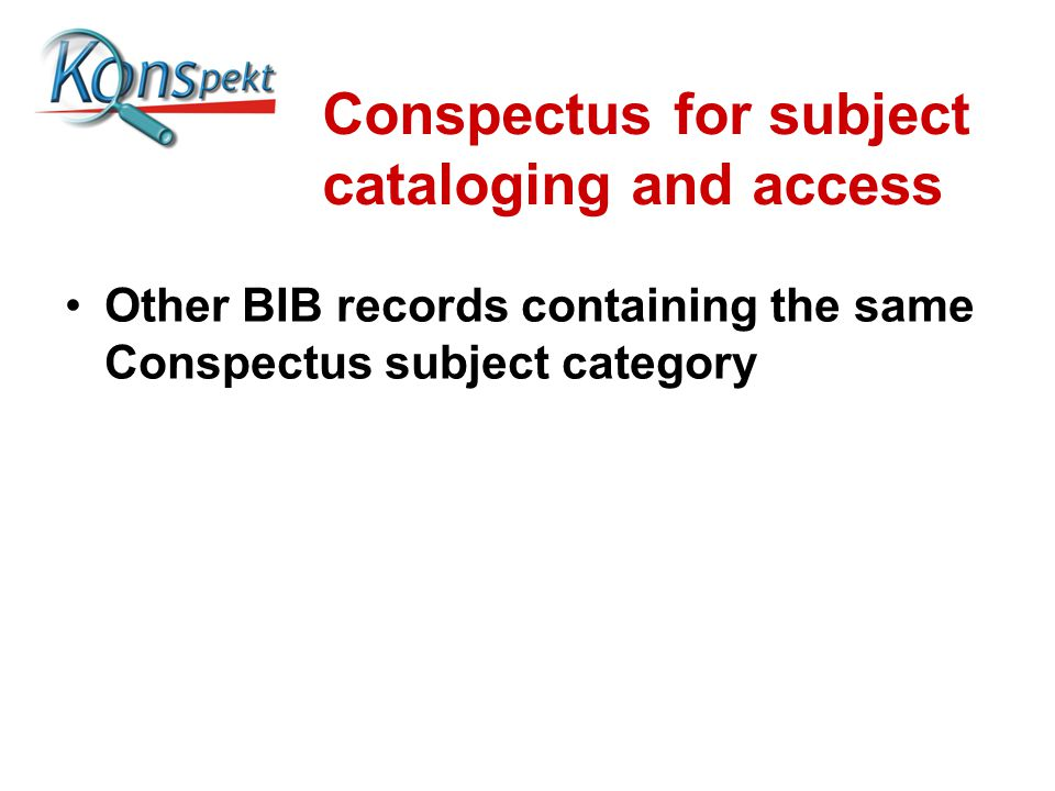 Conspectus for subject cataloging and access Other BIB records containing the same Conspectus subject category