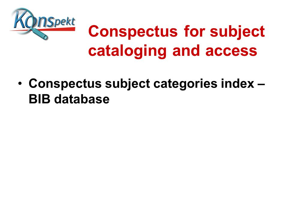 Conspectus for subject cataloging and access Conspectus subject categories index – BIB database