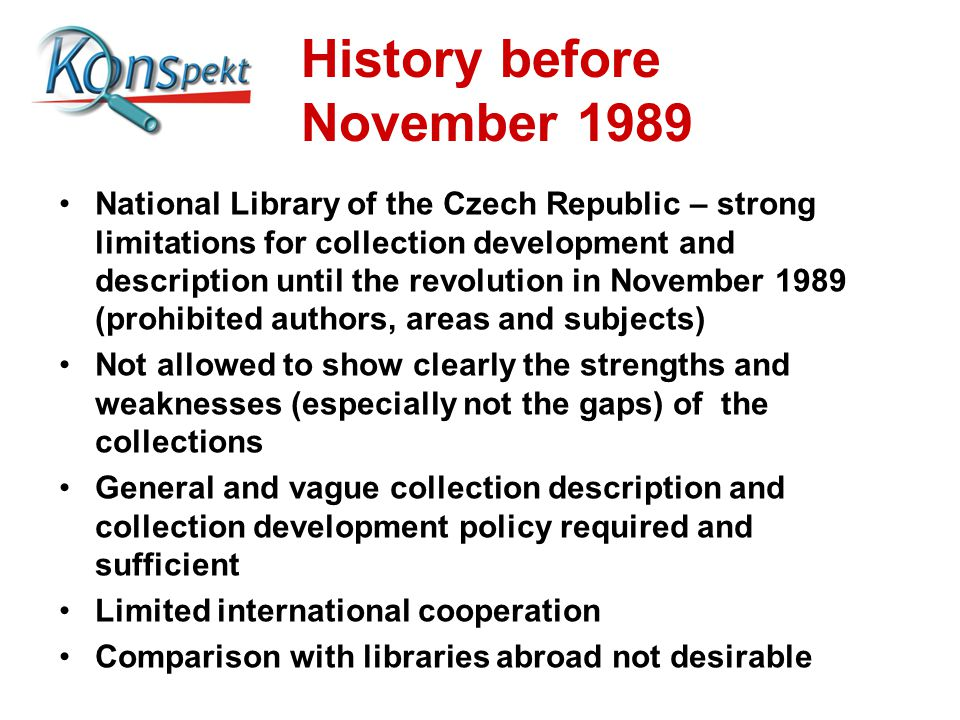 History before November 1989 National Library of the Czech Republic – strong limitations for collection development and description until the revoluti