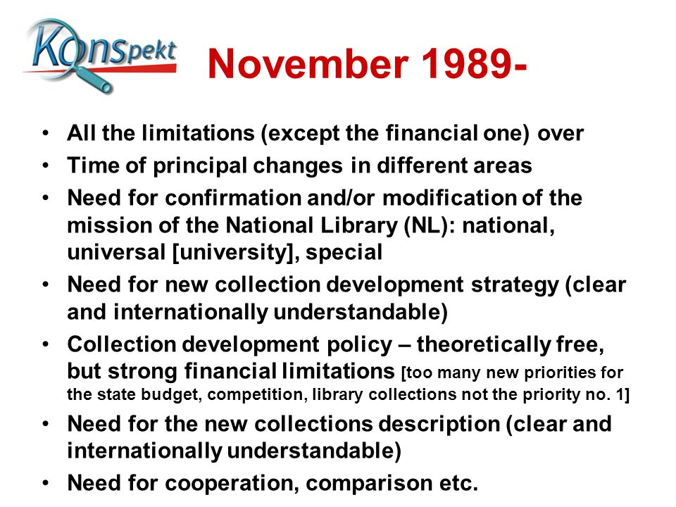 November 1989- All the limitations (except the financial one) over Time of principal changes in different areas Need for confirmation and/or modificat
