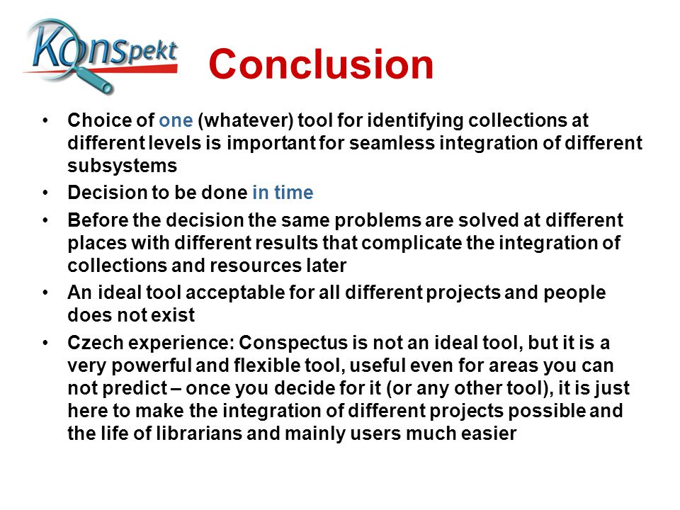 Conclusion Choice of one (whatever) tool for identifying collections at different levels is important for seamless integration of different subsystems