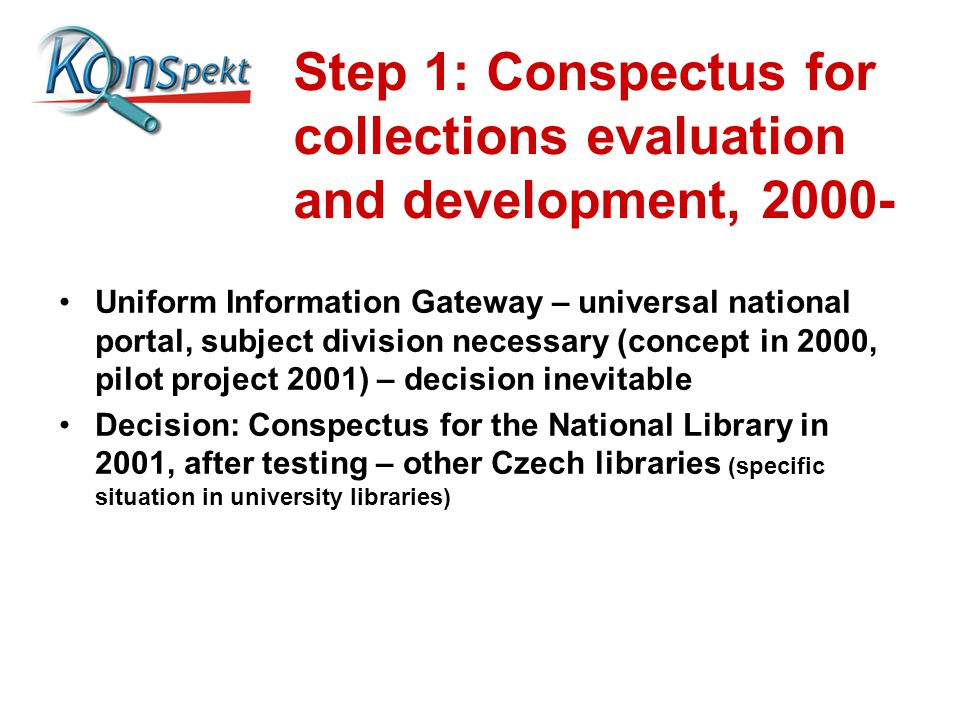 Step 1: Conspectus for collections evaluation and development, 2000- Uniform Information Gateway – universal national portal, subject division necessa