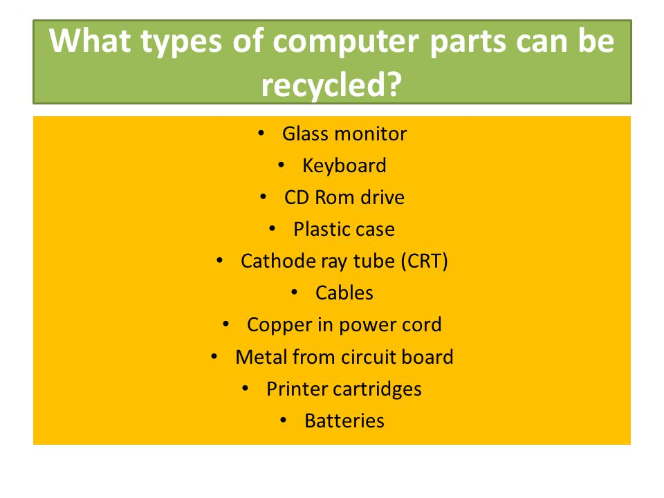 What types of computer parts can be recycled.
