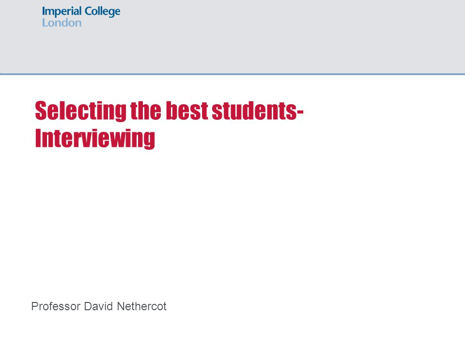 Selecting the best students- Interviewing Professor David Nethercot