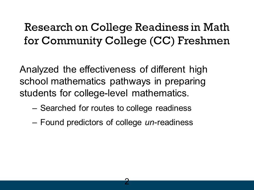 Most students who took No Math in Grade 12 passed Grade 11 Math GPA in Grade 11 Math for students who took No Math in Grade 12 ABCDFail All Students Above Algebra 2 (n=313)21%27%33%12%6% Algebra 2 (n=438)12%20%33%17%18% Geometry (n=86)7%10%19%37%27% CC Freshmen Above Algebra 2 (n=110)8%26%36%19%10% Algebra 2 (n=218)11%17%30%20%22% Geometry (n=39)10%13%18%41%18% 23