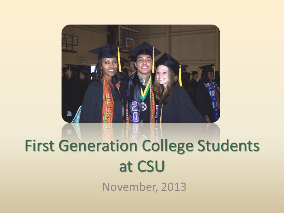 First Generation College Students at CSU November, 2013