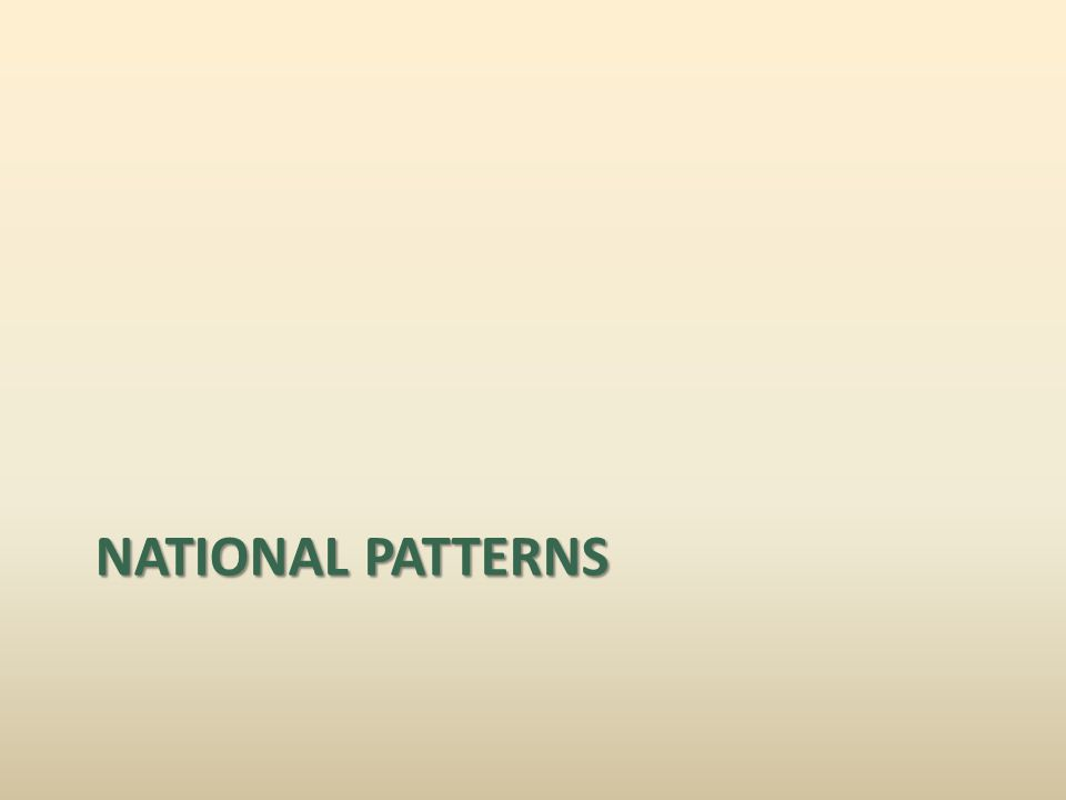 NATIONAL PATTERNS