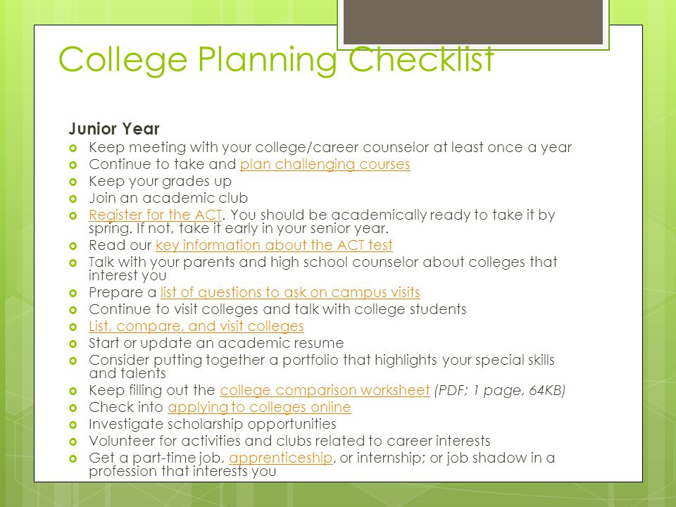 College Planning Checklist Junior Year  Keep meeting with your college/career counselor at least once a year  Continue to take and plan challenging