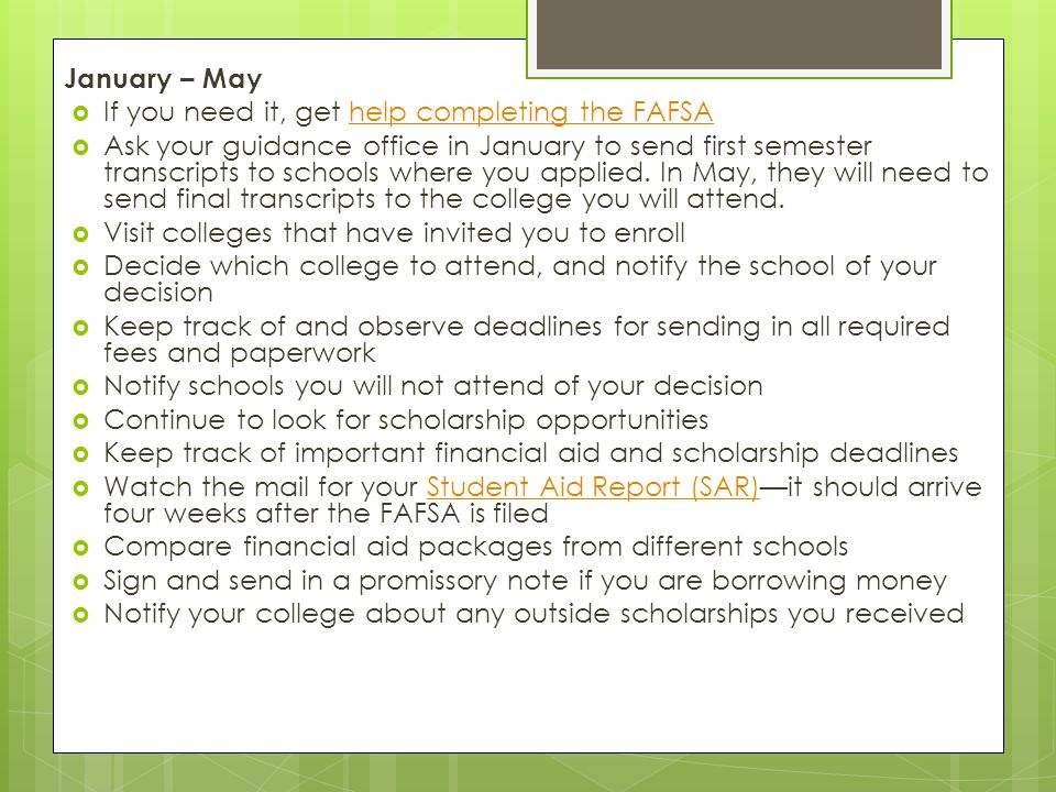 January – May  If you need it, get help completing the FAFSAhelp completing the FAFSA  Ask your guidance office in January to send first semester tr