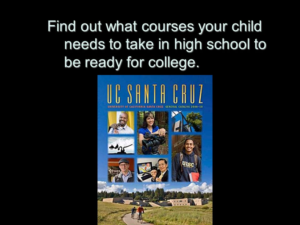 Find out what courses your child needs to take in high school to be ready for college.