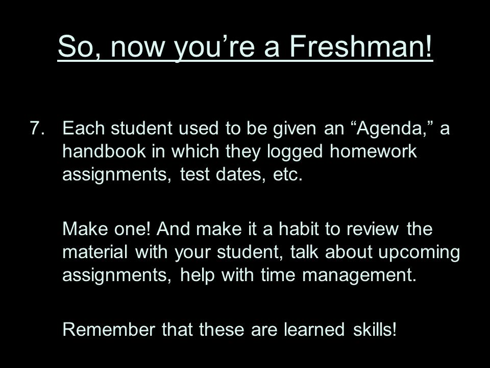So, now you're a Freshman.