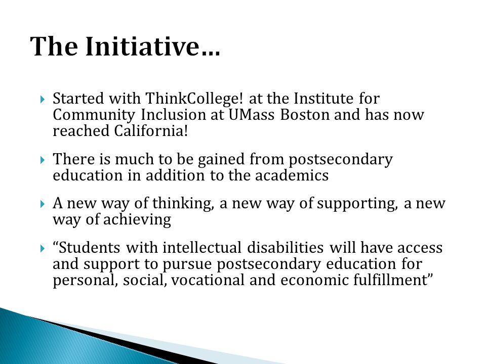  Started with ThinkCollege! at the Institute for Community Inclusion at UMass Boston and has now reached California!  There is much to be gained fro