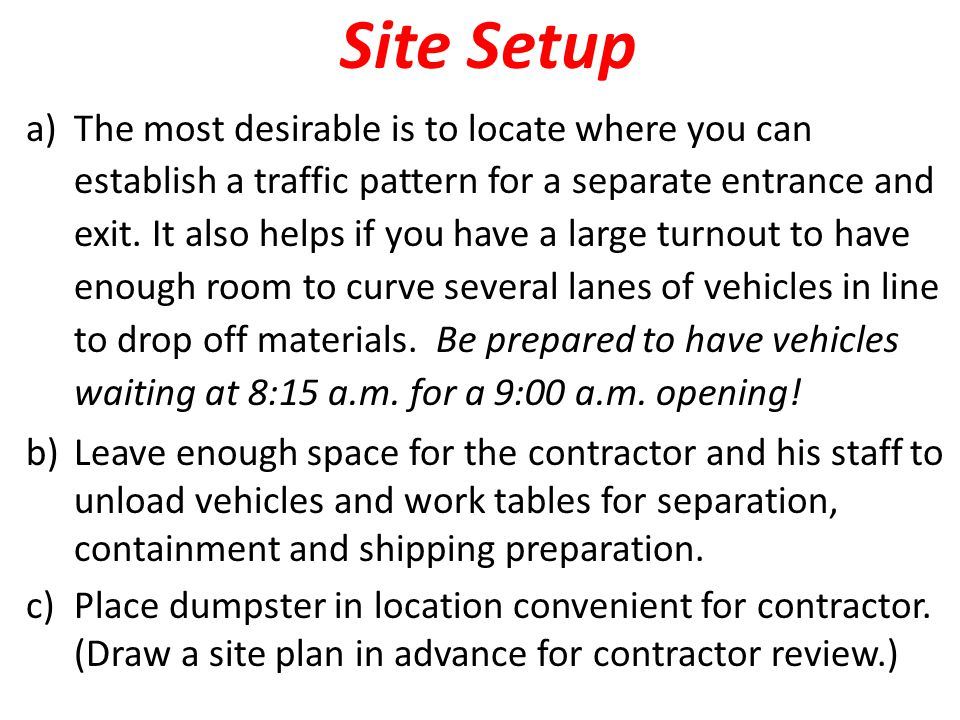 Site Setup a)The most desirable is to locate where you can establish a traffic pattern for a separate entrance and exit.