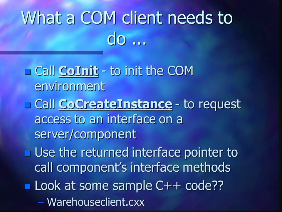 What a COM client needs to do...
