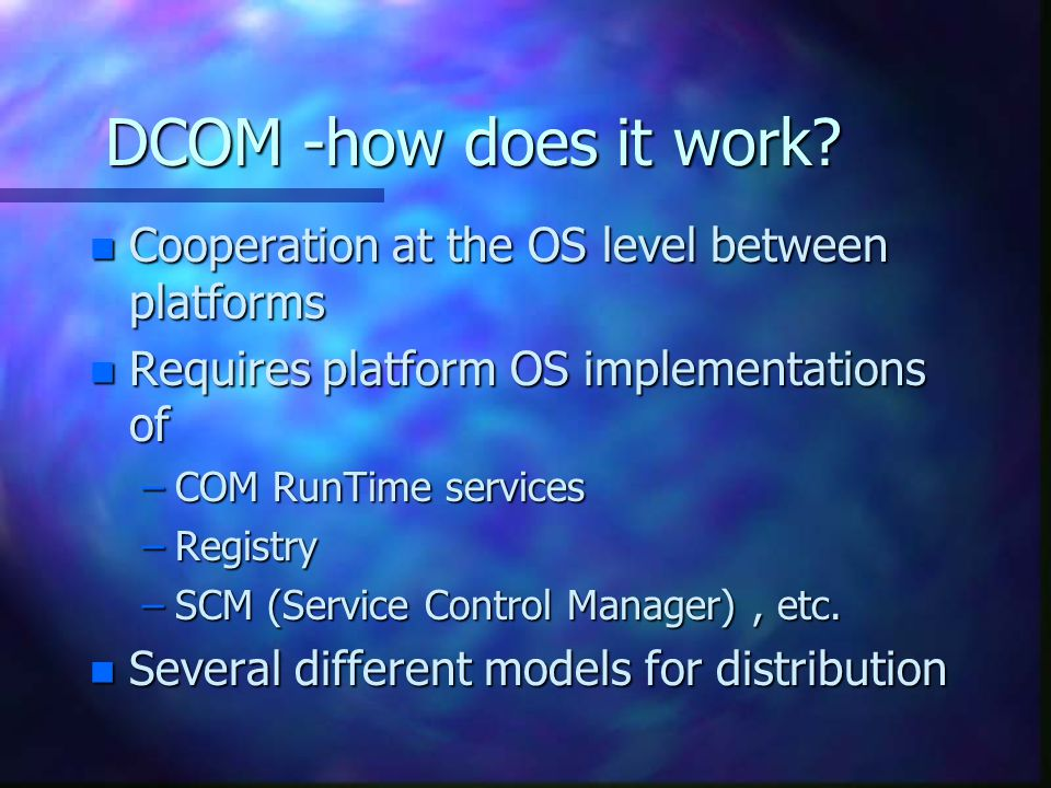 DCOM -how does it work.