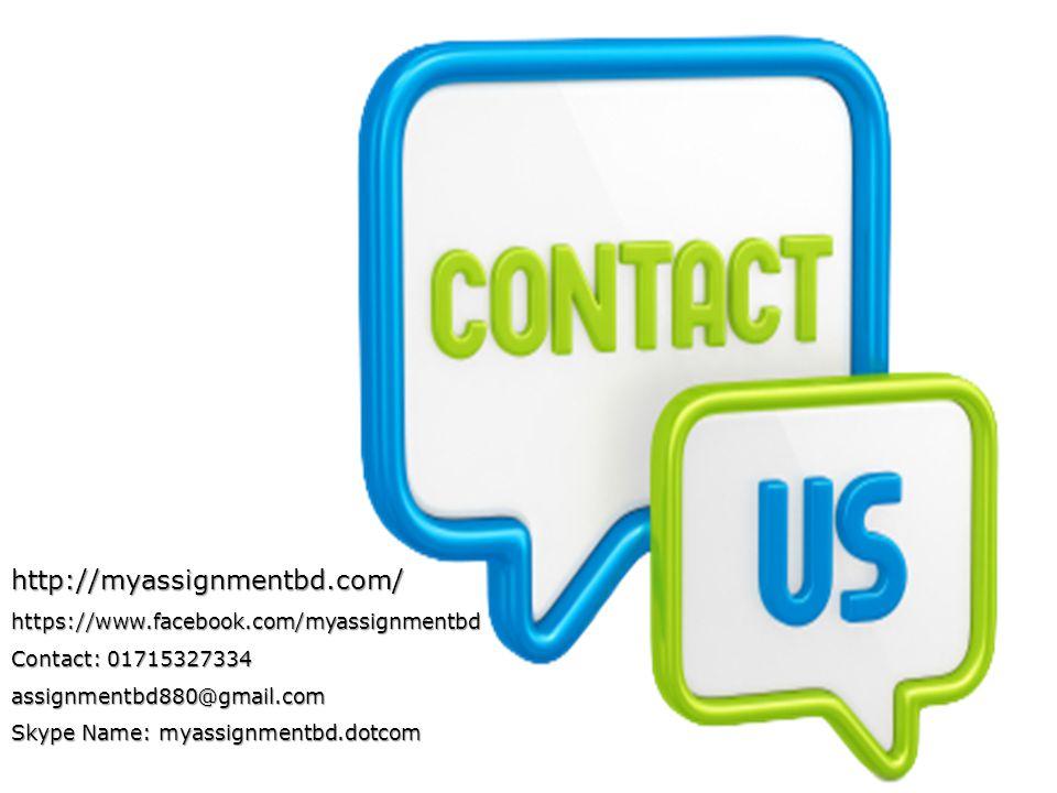 http://myassignmentbd.com/ https://www.facebook.com/myassignmentbd Contact: 01715327334 assignmentbd880@gmail.com Skype Name: myassignmentbd.dotcom