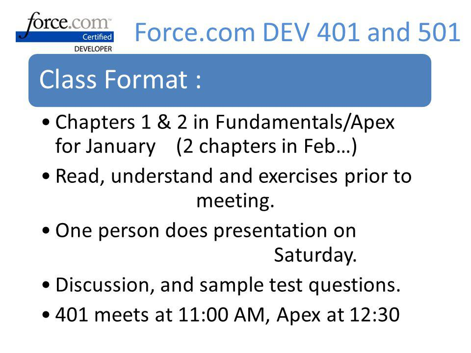 Class Format : Chapters 1 & 2 in Fundamentals/Apex for January (2 chapters in Feb…) Read, understand and exercises prior to meeting.