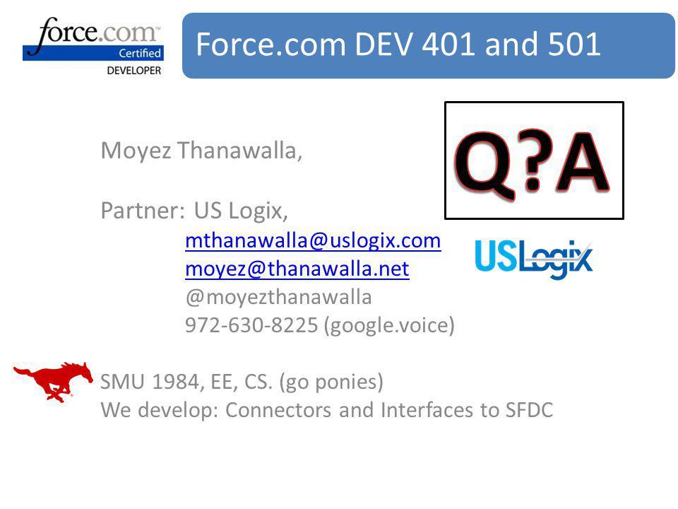 Moyez Thanawalla, Partner: US Logix, mthanawalla@uslogix.com moyez@thanawalla.net @moyezthanawalla 972-630-8225 (google.voice) SMU 1984, EE, CS.