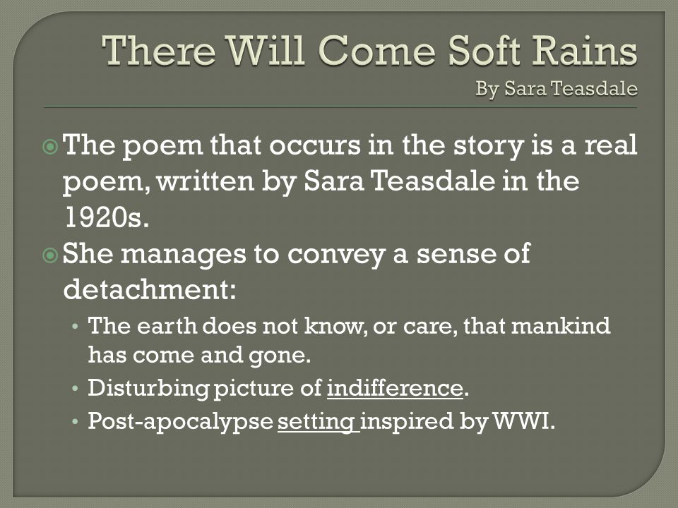  The poem that occurs in the story is a real poem, written by Sara Teasdale in the 1920s.