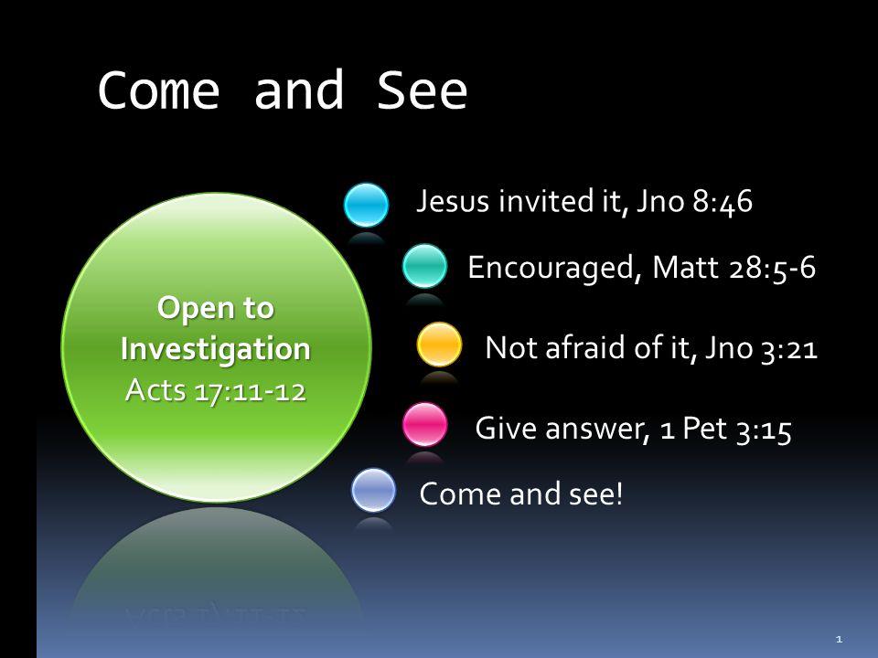 Where Jesus is, Jno 1:38-39 Jesus invites, Matt 11:28-30 To Nathanael, John 1:45-46 Samaritans, Jno 4:29-30 Spirit and Bride, Rev 22:17 2