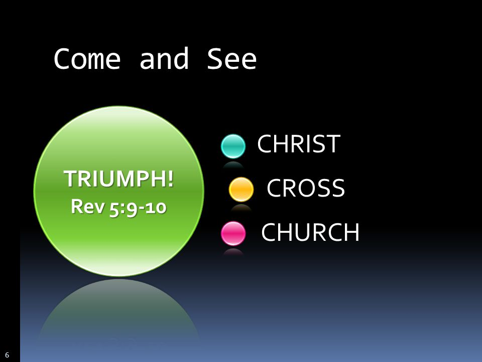 CHRIST CROSS CHURCH Come and See 6