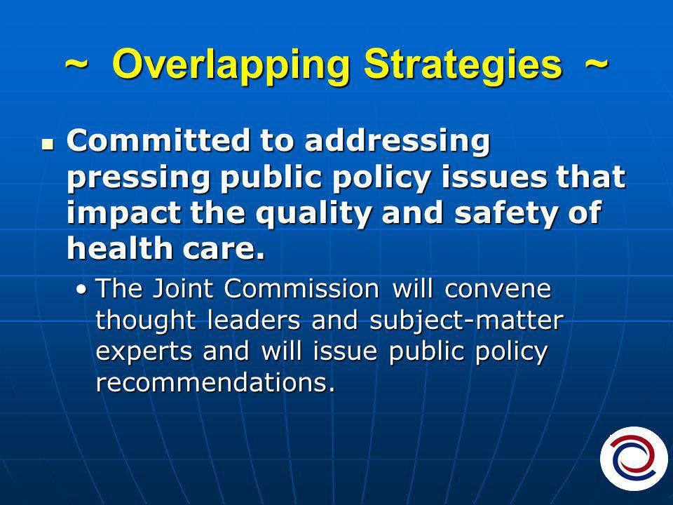 ~ Overlapping Strategies ~ Committed to addressing pressing public policy issues that impact the quality and safety of health care.