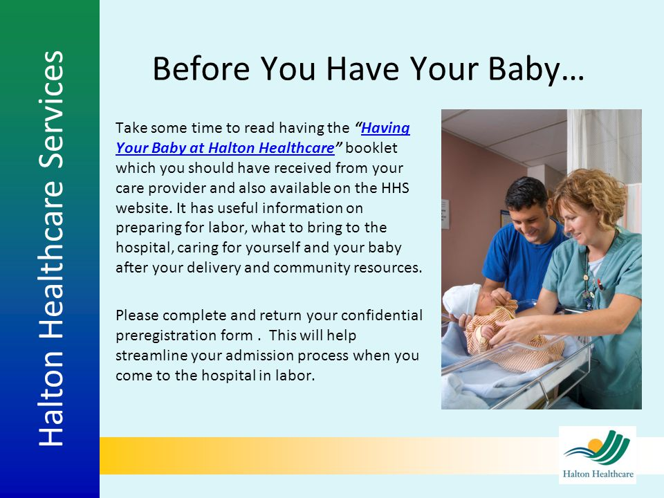 """Halton Healthcare Services Before You Have Your Baby… Take some time to read having the """"Having Your Baby at Halton Healthcare"""" booklet which you shou"""