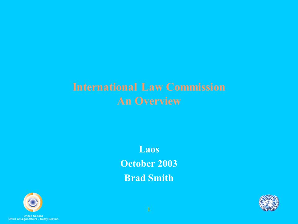 1 International Law Commission An Overview Laos October 2003 Brad Smith