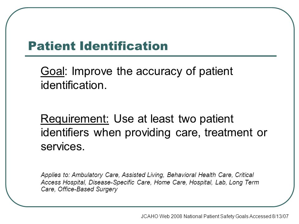 Patient Identification Goal: Improve the accuracy of patient identification.