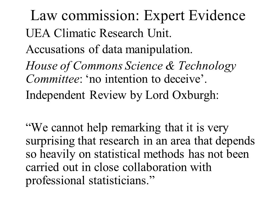 Law commission: Expert Evidence UEA Climatic Research Unit.