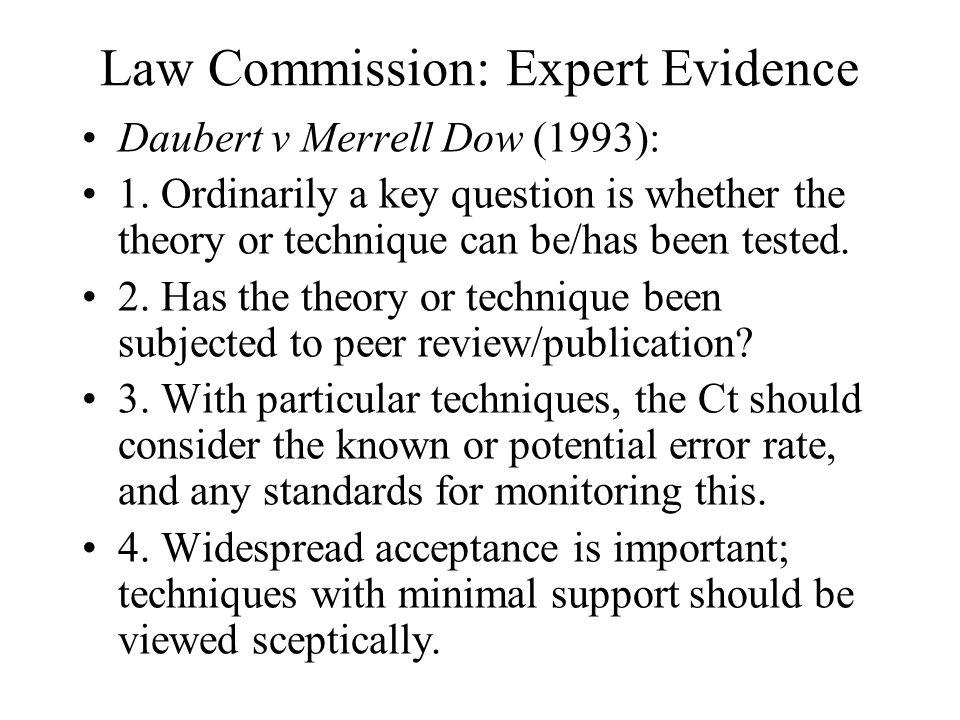 Law Commission: Expert Evidence Daubert v Merrell Dow (1993): 1.