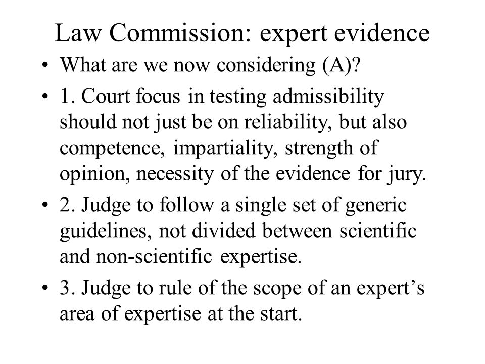 Law Commission: expert evidence What are we now considering (A).