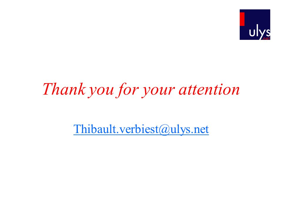 Thank you for your attention Thibault.verbiest@ulys.net