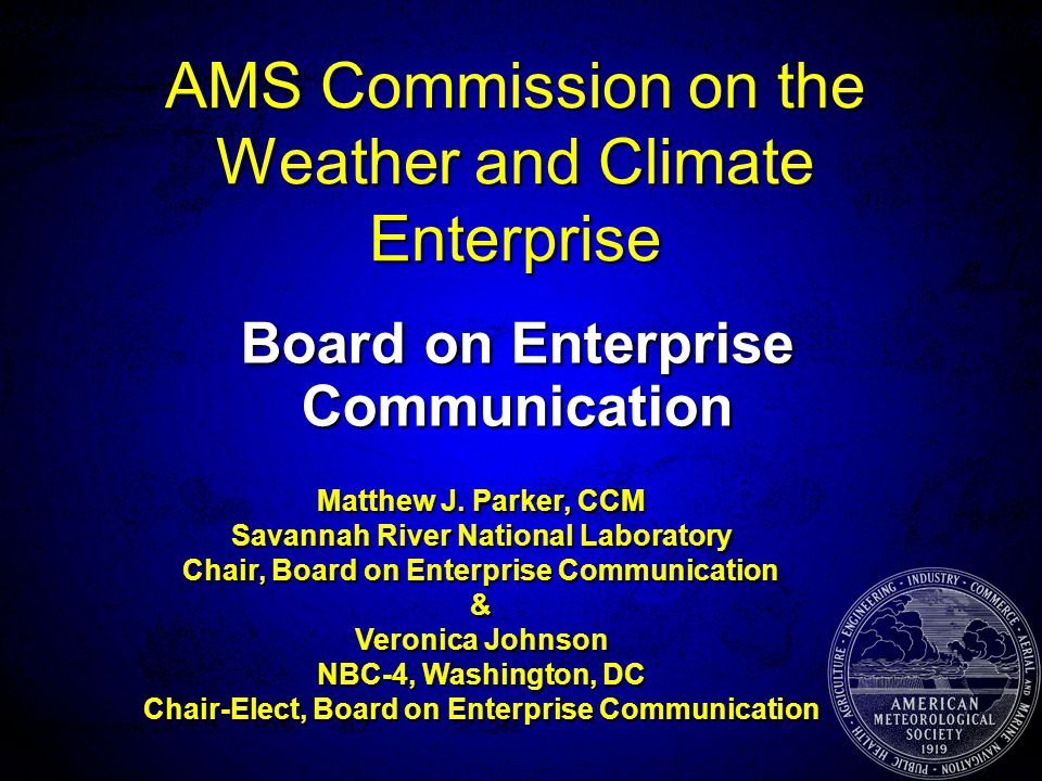 AMS Commission on the Weather and Climate Enterprise Board on Enterprise Communication Matthew J.