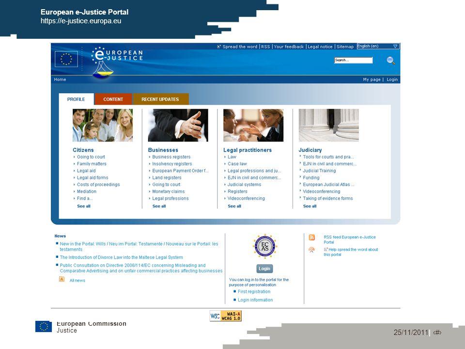 European Commission Justice 25/11/2011| ‹#› European e-Justice Portal https://e-justice.europa.eu