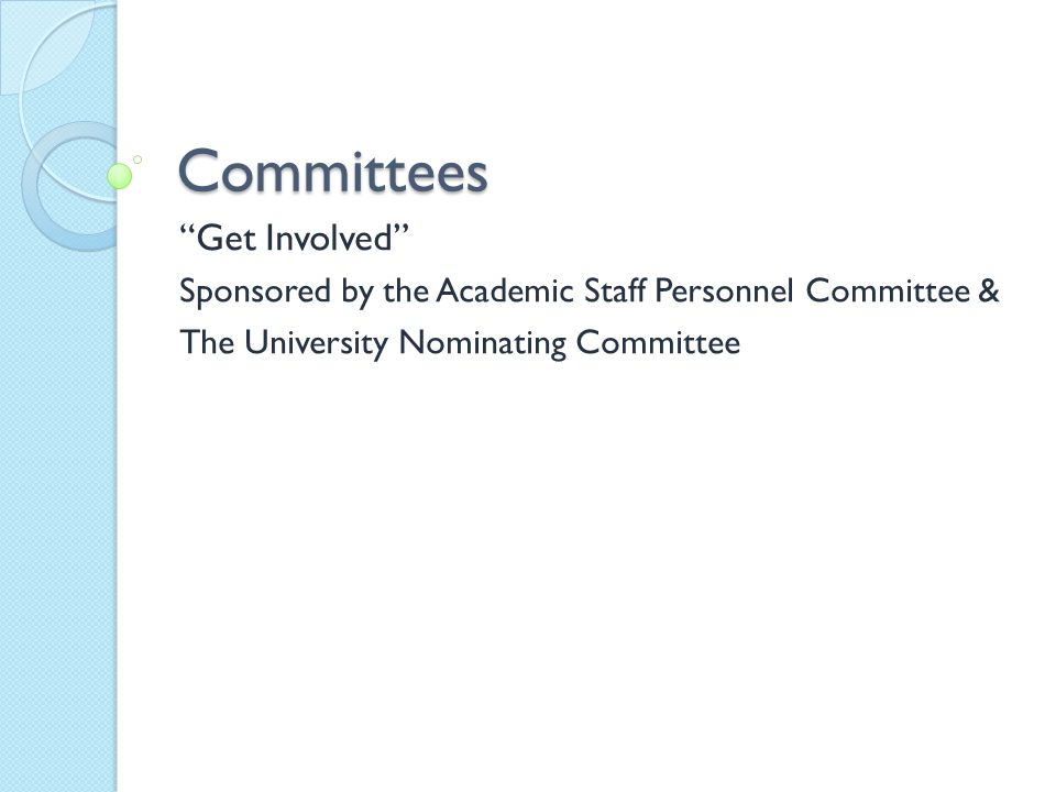 "Committees ""Get Involved"" Sponsored by the Academic Staff Personnel Committee & The University Nominating Committee"