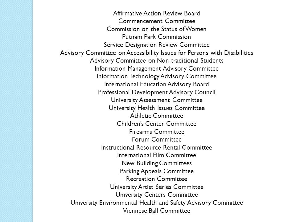 Affirmative Action Review Board Commencement Committee Commission on the Status of Women Putnam Park Commission Service Designation Review Committee A