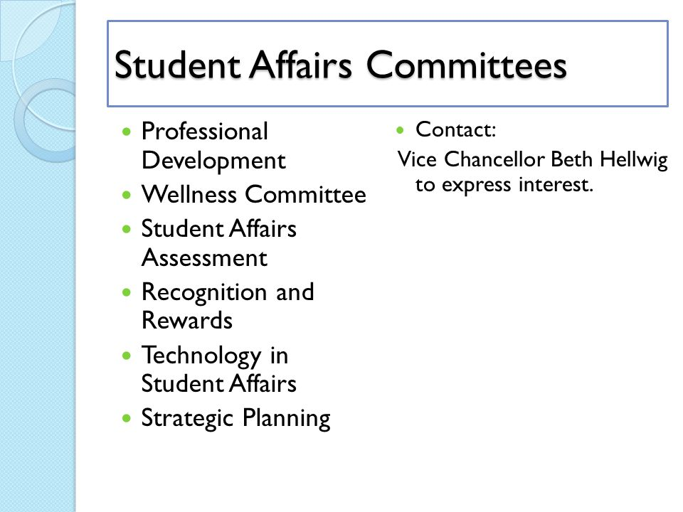 Student Affairs Committees Professional Development Wellness Committee Student Affairs Assessment Recognition and Rewards Technology in Student Affair