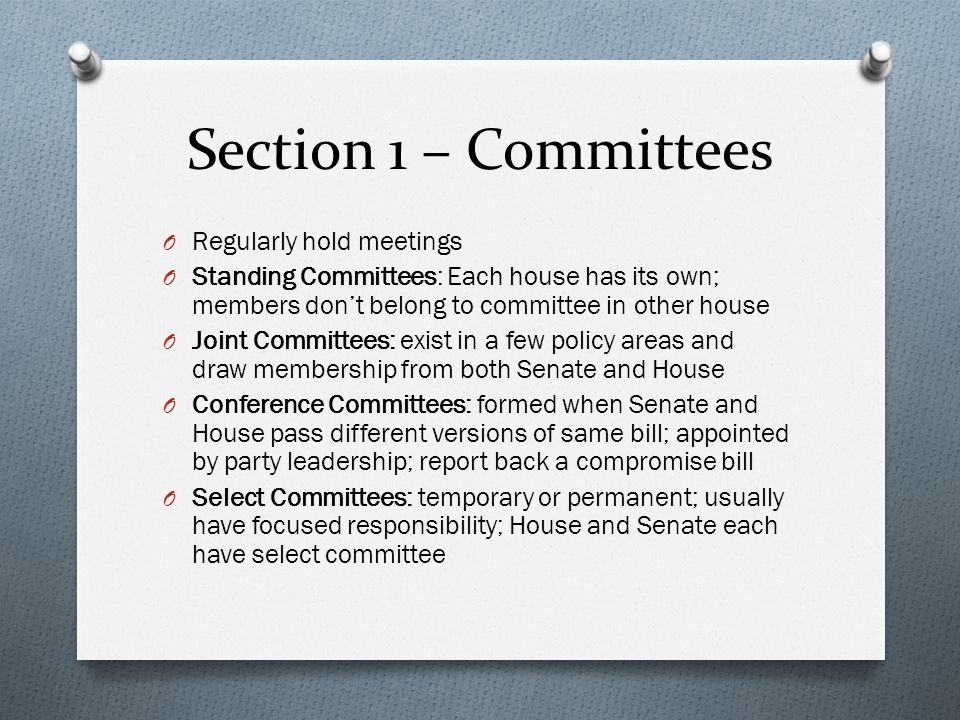 Section 1 – Getting on a Committee O Incoming members of Congress are concerned about getting on the right committee.