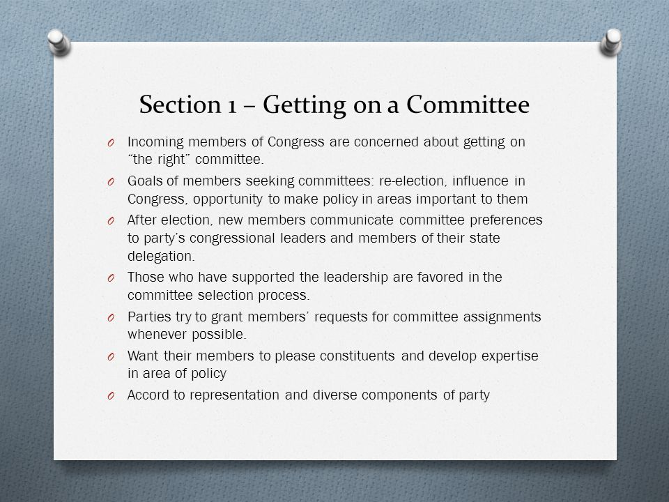 Section 1 – Importance of Committees O Investigate problems and possible wrongdoings O Oversee Executive Branch O Control congressional agenda O Guide legislation