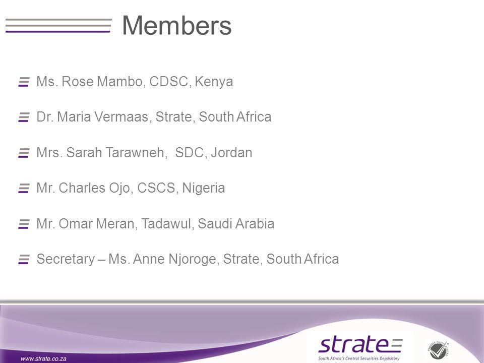 Ms. Rose Mambo, CDSC, Kenya Dr. Maria Vermaas, Strate, South Africa Mrs.