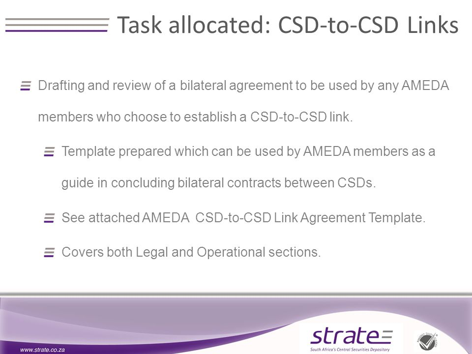 Drafting and review of a bilateral agreement to be used by any AMEDA members who choose to establish a CSD-to-CSD link.