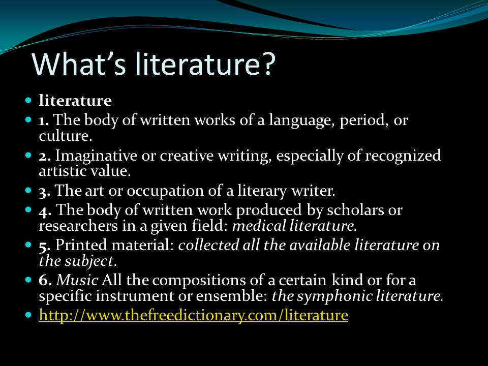 LITERATURE LEARNING What's literature.