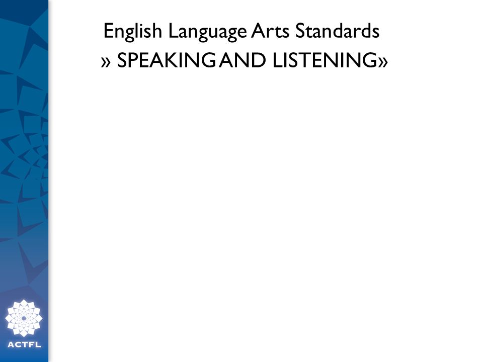 English Language Arts Standards » SPEAKING AND LISTENING»