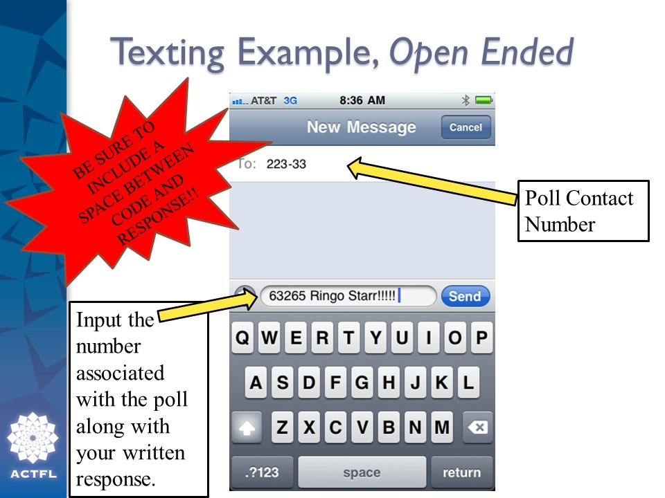 Texting Example, Open Ended Input the number associated with the poll along with your written response.