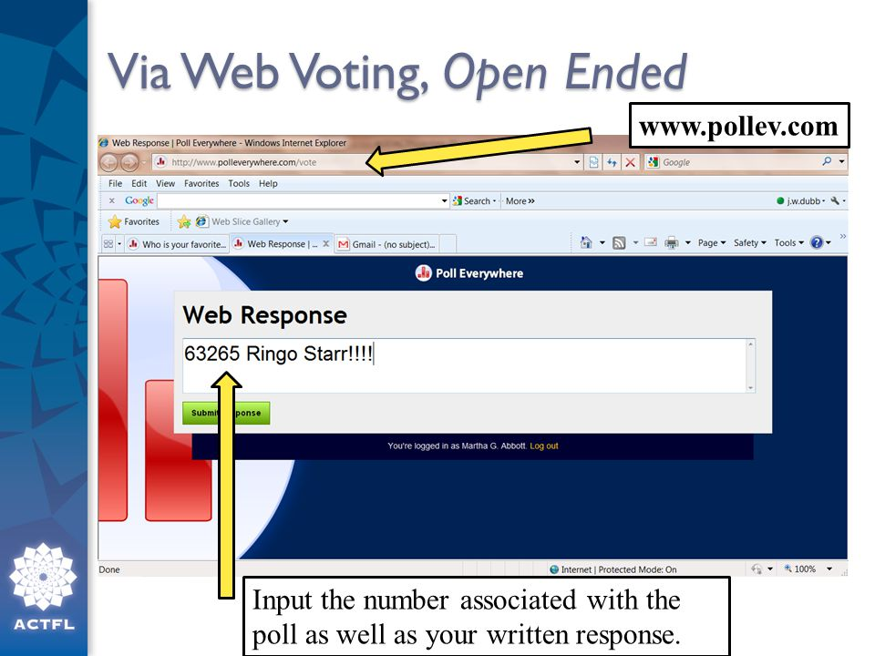 Via Web Voting, Open Ended Input the number associated with the poll as well as your written response.
